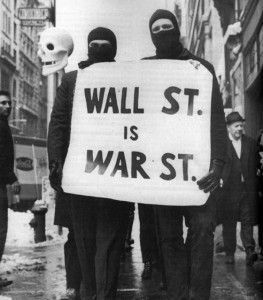 """Wall Street is War Street"""