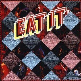 «Eat it»