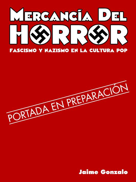 Portada provisional de 'Mercancia del horror'