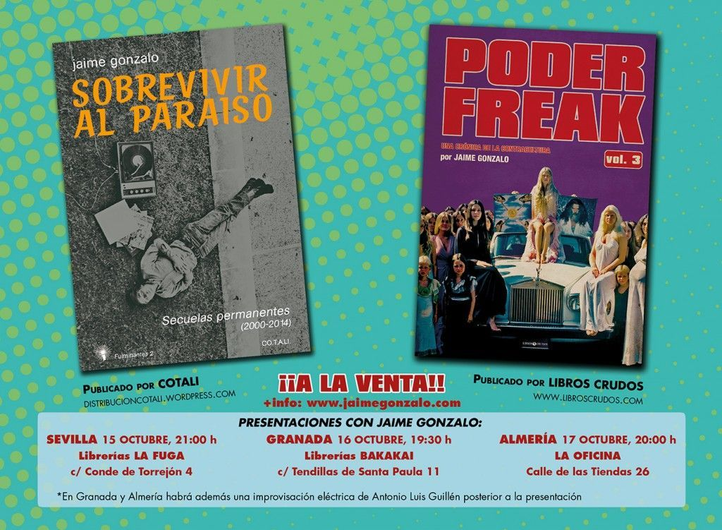Presentación de 'Poder freak vol. 3' y 'Sobrevivir al paraíso' en Sevilla, Granada y Almería.